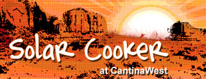 Solar Cooker at Cantina West logo, 11-18-14