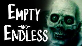 """Empty and Endless"" reading by MrCreepyPasta"