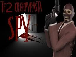 Team Fortress 2 Creepypasta The Spy Someordinarygamers Wiki