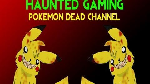 Haunted Gaming - Pokemon Dead Channel (CREEPYPASTA)