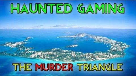 Haunted Gaming - The Murder Triangle (CREEPYPASTA)