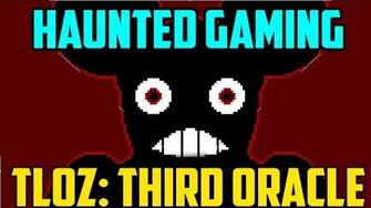 """TLOZ Third Oracle"" (Haunted Gaming CREEPYPASTAS)"