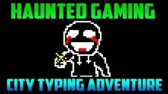 """City Typing Adventure"" (Haunted Gaming)"