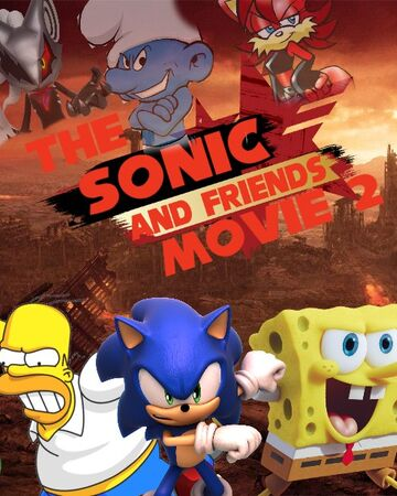 The Sonic And Friends Movie 2 Sonic And Friends Wiki Fandom