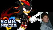 Shadow Voice clips ~ David Humphrey (Sonic Heroes)