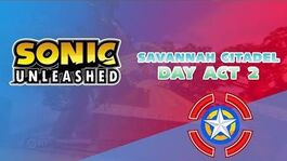 Savannah Citadel Day Act 2 - Sonic Unleashed