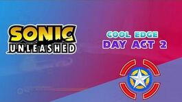 Cool Edge Day Act 2 - Sonic Unleashed