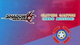 Glyphic Canyon (Hero Mission) - Shadow the Hedgehog