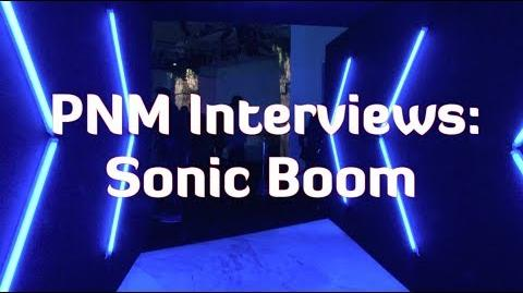 PNM Interviews Sonic Boom
