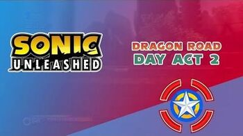 Dragon Road Day Act 2 - Sonic Unleashed