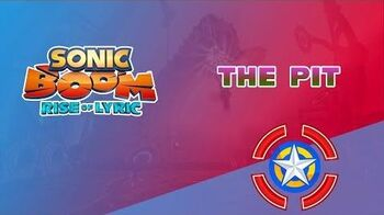 The Pit - Sonic Boom Rise of Lyric