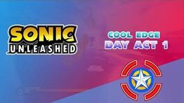Cool Edge Day Act 1 - Sonic Unleashed
