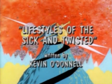 Lifestyles of the Sick and Twisted