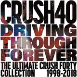 Driving Through Forever - The Ultimate Crush 40 Collection