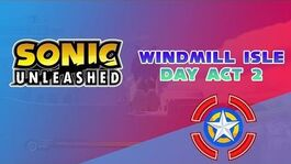 Windmill Isle Day Act 2 - Sonic Unleashed