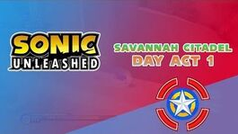 Savannah Citadel Day Act 1 - Sonic Unleashed