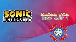 Dragon Road Day Act 1 - Sonic Unleashed