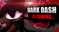 DARK DASH IS COMING
