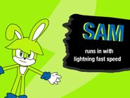 Sam runs in with lightning fast speed