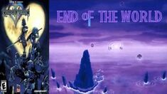 Let's Listen Kingdom Hearts - End Of The World (Extended)