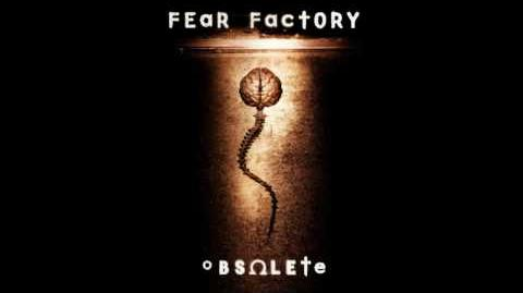 Fear Factory - Obsolete - 07 - Freedom or Fire
