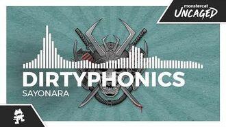 Dirtyphonics - Sayonara Monstercat Release