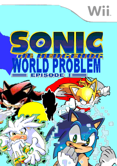 SONIC WORLD PROBLEM EP1