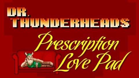 Dr. Thunderhead's Prescription Love Pad