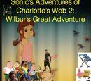 Sonic's Adventures of Charlotte's Web 2: Wilbur's Great Adventure