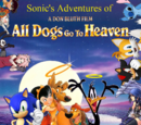 Sonic's Adventures of All Dogs Go To Heaven