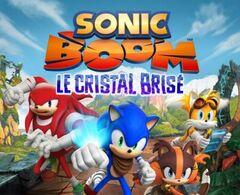 Sonic Boom -le cristal brisé