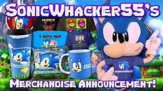 SonicWhacker55's Merchandise Announcement!