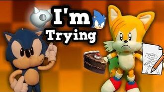 Sonic the Hedgehog - I'm Trying