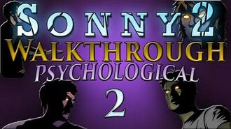 Sonny 2 - Psychological Walkthrough Part 2 Stages 6-8