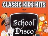 Classic Kids Hits From School Disco
