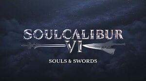 SOULCALIBUR VI - Swords and Souls The Rise of SOULCALIBUR Part 1