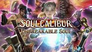 Soul Calibur Unbreakable Soul (Trailer)