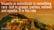 Quotation-Friedrich-Nietzsche-Insanity-in-individuals-is-something-rare-but-in-groups-parties-21-45-00