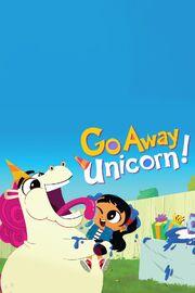 Go Away, Unicorn! Poster