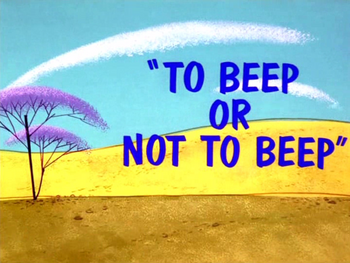 To Bepp or Not To Beep Title Card