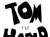 Tom the Hand