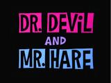 Dr. Devil and Mr. Hare