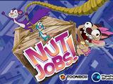 Nut Jobs!