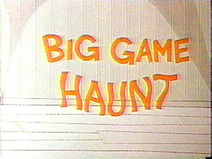 Big Game Haunt title card