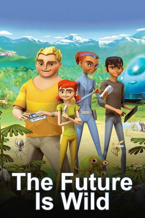 The Future Is Wild TV Series
