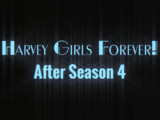 Harvey Girls Forever!: After Season 4