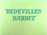 Bedevilled Rabbit