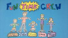 Fun Time Crew Title