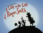 A Day in the Life of Ranger Smith Title Card