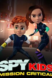 Spy Kids Mission Critical Poster
